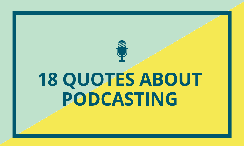 podcasting quotes